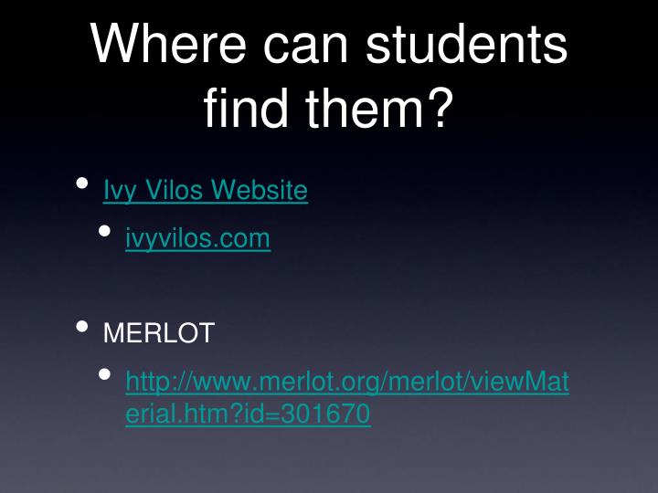 Where can students find them?