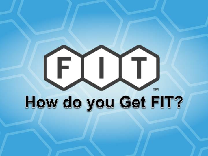 How do you Get FIT?