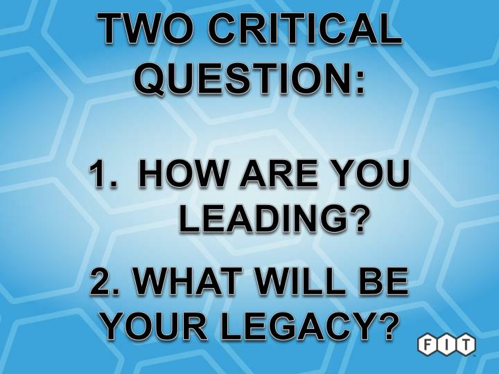 TWO CRITICAL QUESTION: