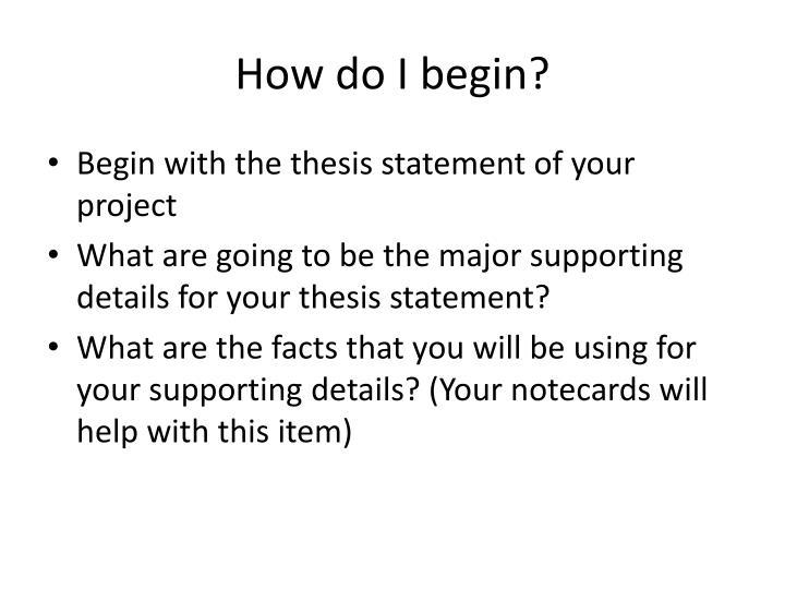 How do I begin?
