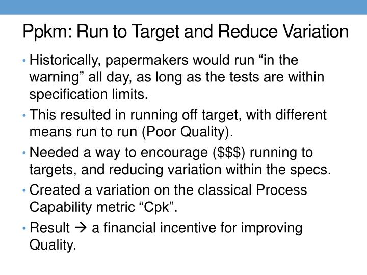Ppkm: Run to Target and Reduce Variation