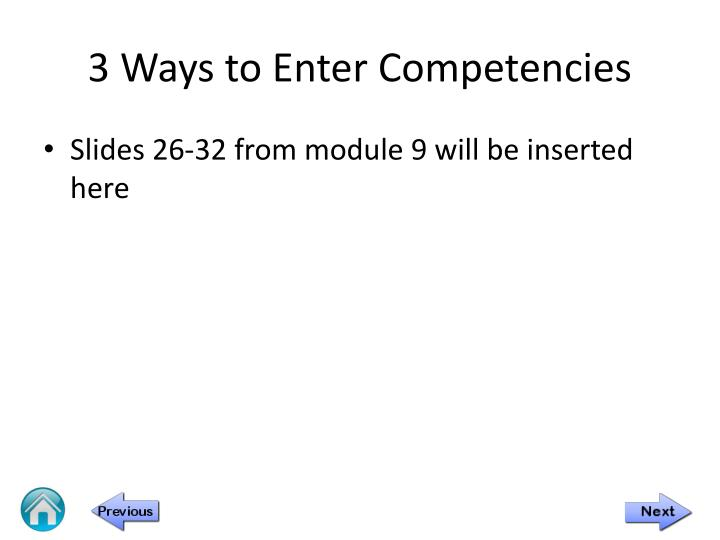 3 Ways to Enter Competencies