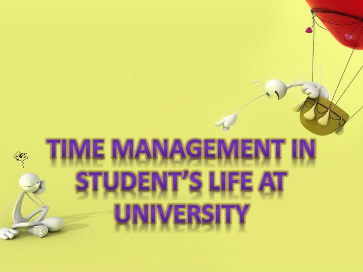 TIME MANAGEMENT IN STUDENT'S LIFE AT UNIVERSITY
