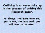 outlining is an essential step in the process of writing this research paper