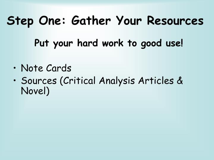 Step One: Gather Your Resources