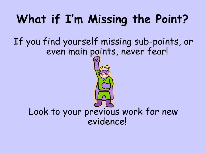 What if I'm Missing the Point?