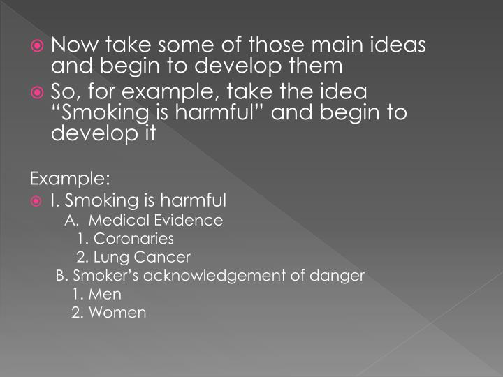 Now take some of those main ideas and begin to develop them
