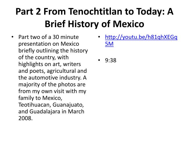 Part 2 From Tenochtitlan to Today: A Brief History of Mexico