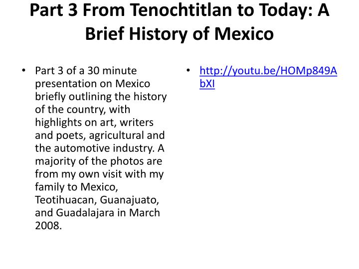 Part 3 From Tenochtitlan to Today: A Brief History of Mexico