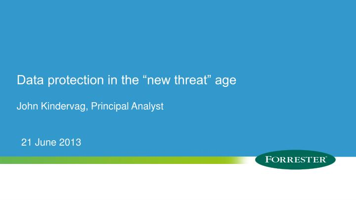 """Data protection in the """"new threat"""" age"""