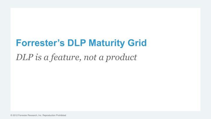 Forrester's DLP Maturity Grid