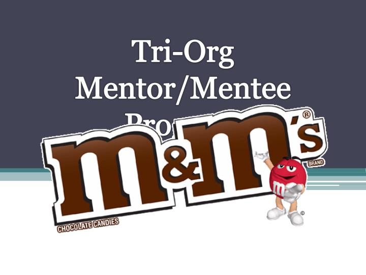 Tri org mentor mentee program