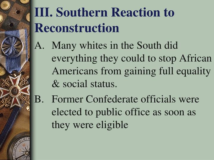 III. Southern Reaction to Reconstruction