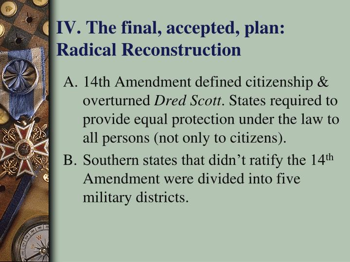 IV. The final, accepted, plan: Radical Reconstruction