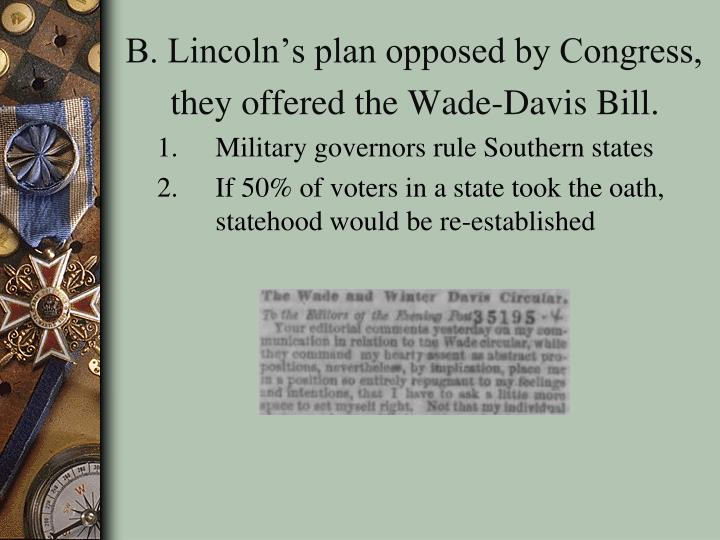 B. Lincoln's plan opposed by Congress,