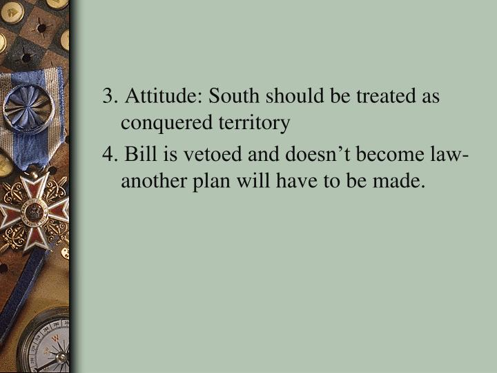 3. Attitude: South should be treated as conquered territory