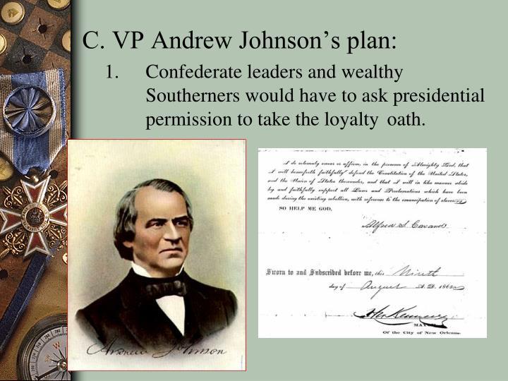 C. VP Andrew Johnson's plan:
