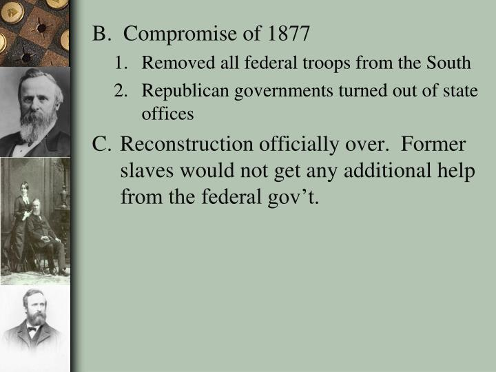 B.  Compromise of 1877