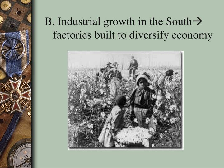 B. Industrial growth in the South