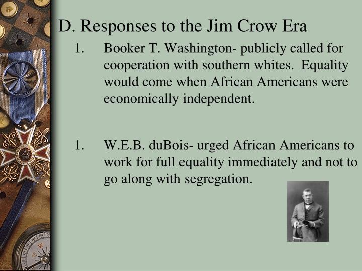 D. Responses to the Jim Crow Era