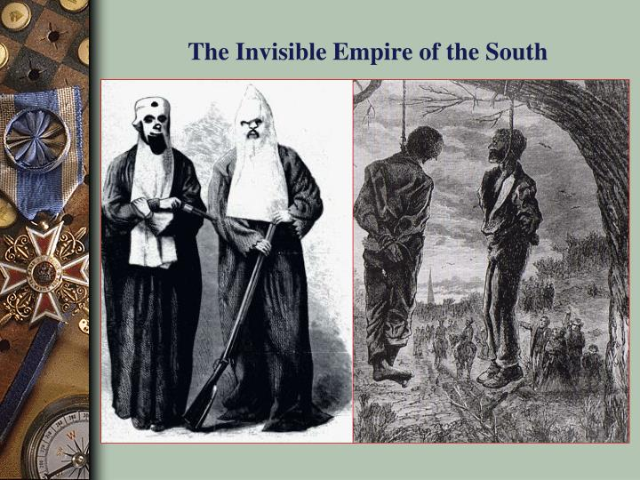 The Invisible Empire of the South