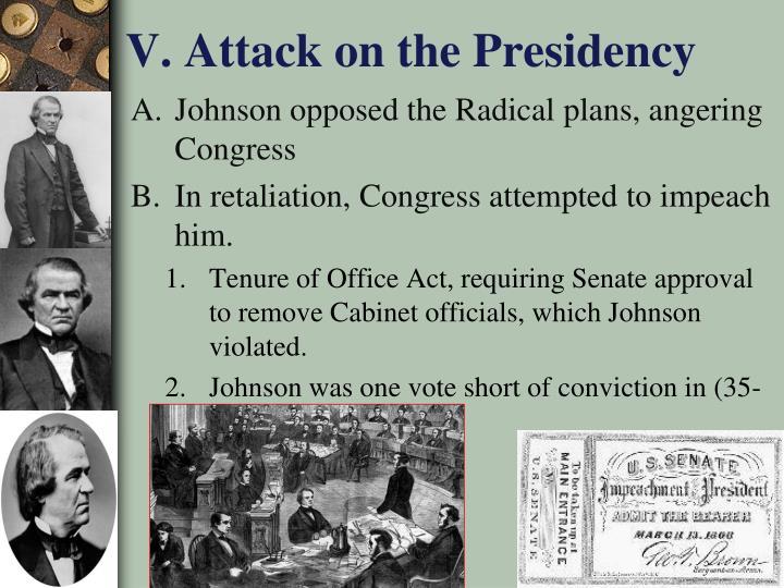 V. Attack on the Presidency