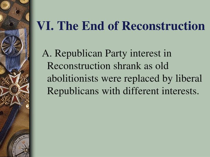VI. The End of Reconstruction