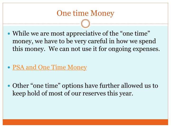 One time Money