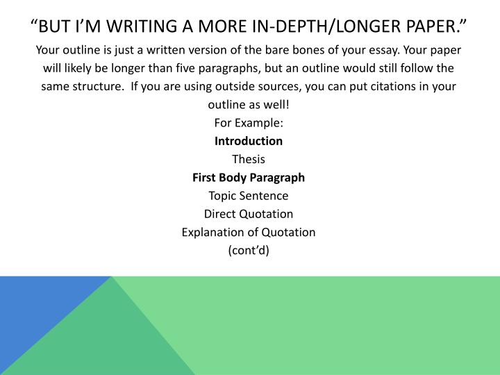 """""""BUT I'M WRITING A MORE IN-DEPTH/LONGER PAPER."""""""