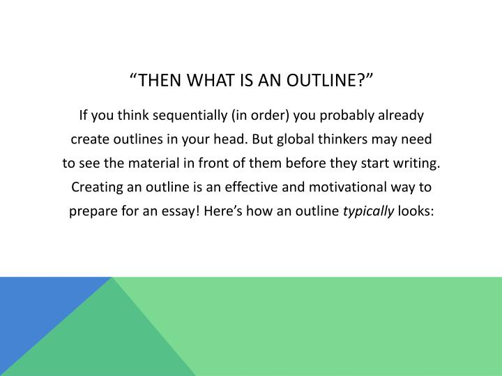 """""""THEN WHAT IS AN OUTLINE?"""""""