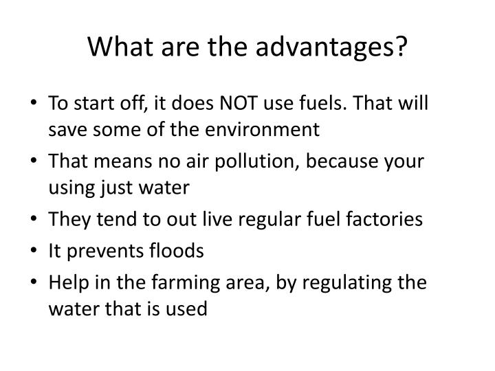 What are the advantages?