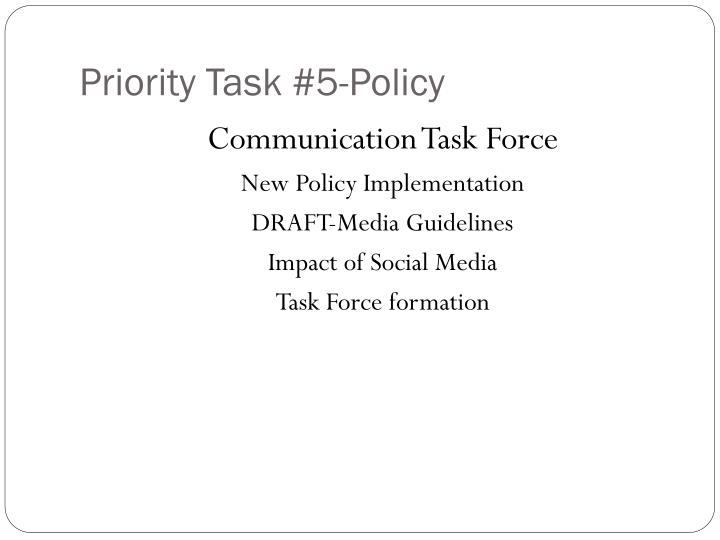 Priority Task #5-Policy