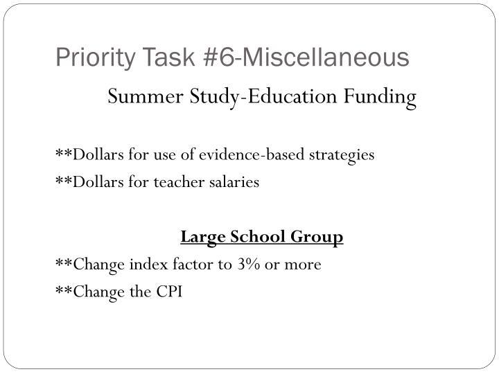 Priority Task #6-Miscellaneous