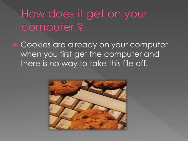 How does it get on your computer ?