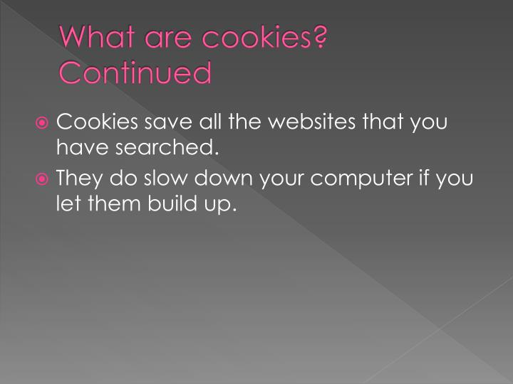 What are cookies continued