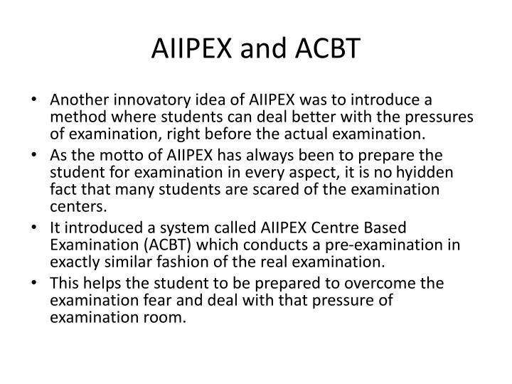 AIIPEX and ACBT