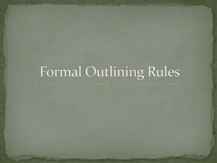 Formal outlining rules
