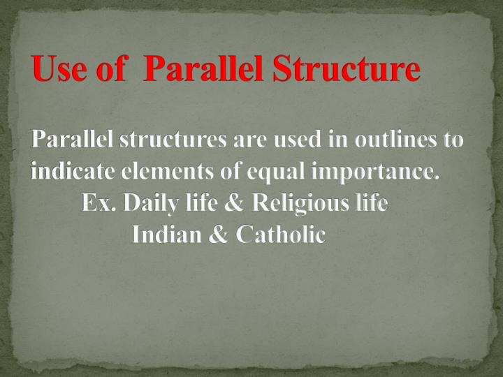 Use of  Parallel Structure