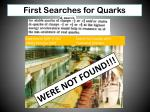 first searches for quarks