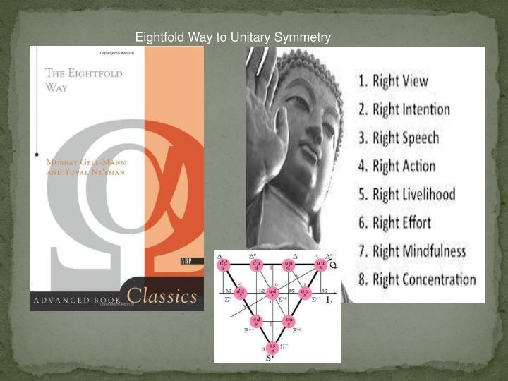 Eightfold Way to Unitary Symmetry