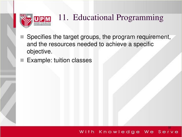 11.  Educational Programming