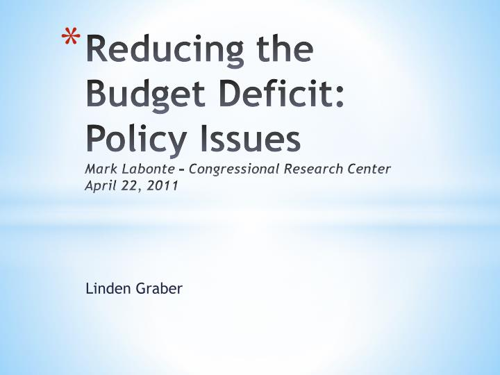Reducing the Budget Deficit: Policy Issues
