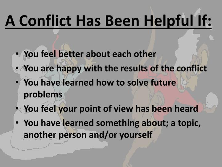 A Conflict Has Been Helpful If: