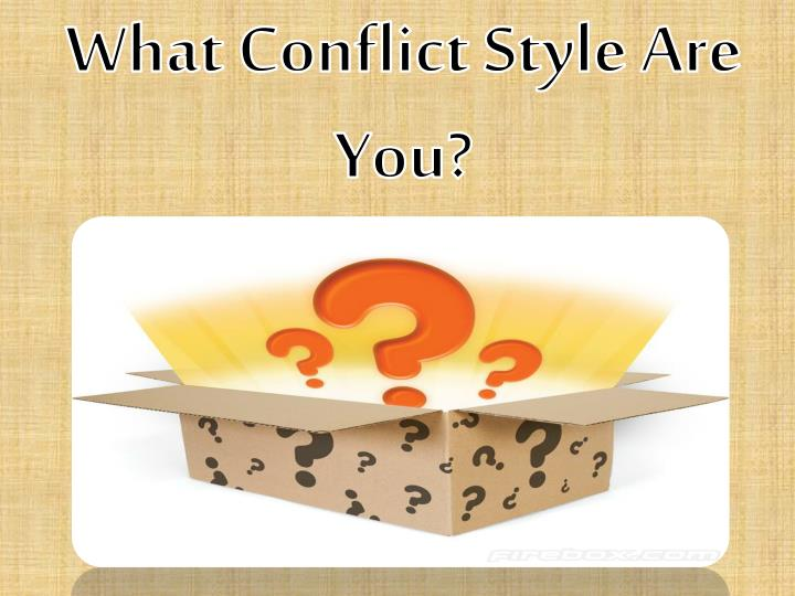 What Conflict Style Are You?