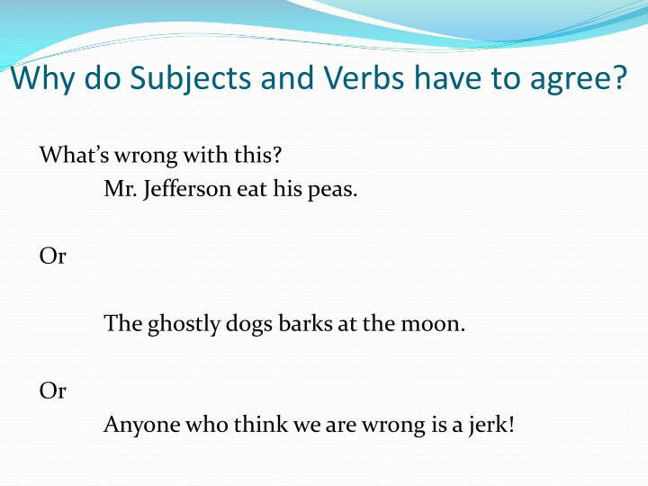 Why do Subjects and Verbs have to agree?