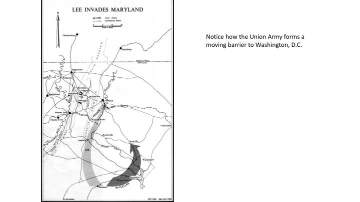 Notice how the Union Army forms a moving barrier to Washington, D.C.
