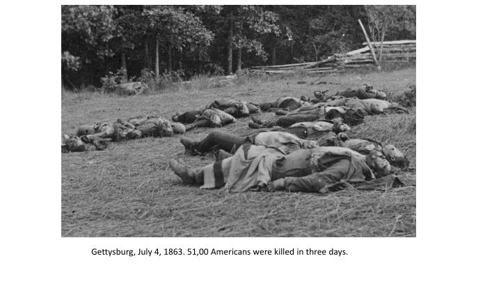 Gettysburg, July 4, 1863. 51,00 Americans were killed in three days.