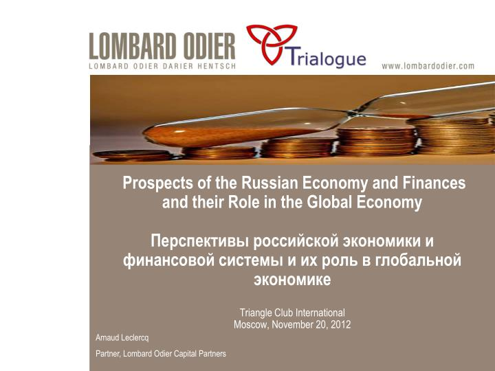 Prospects of the Russian Economy and Finances and their Role in the Global Economy
