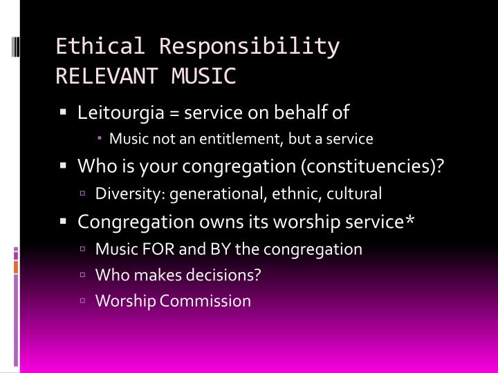 Ethical responsibility relevant music