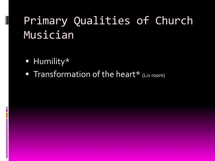 Primary Qualities of Church Musician